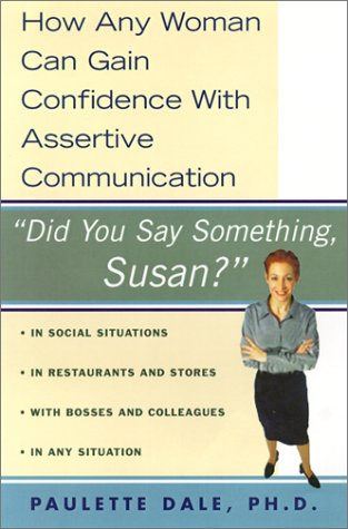 Did You Say Something Susan?: How Any Woman Can Gain Confidence With Assertive Communication (Any Woman Can compare prices)