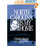 North Carolina Is My Home by Loonis Kuralt Charles;McGlohon