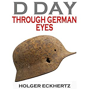 D DAY Through German Eyes Audiobook