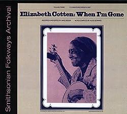 Elizabeth Cotten, Volume 3: When I'm Gone by Folkways Records