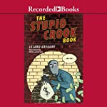 The Stupid Crook Book | Leland Gregory