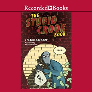 The Stupid Crook Book | [Leland Gregory]