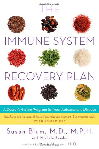 The Immune System Recovery Plan: A Doctors 4-Step Program to Treat Autoimmune Disease