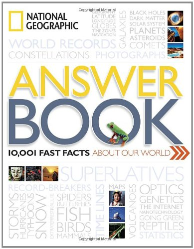 National Geographic Answer Book: 10,001 Fast Facts About Our World