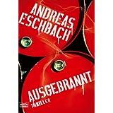 """Ausgebrannt: Thrillervon """"Andreas Eschbach"""""""