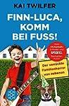 Finn-Luca, komm bei Fu�!: Der verr�ck...