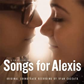 Songs for Alexis (Original Soundtrack Recording)