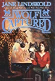 Wolf Captured (Tom Doherty Associates Books) (076530936X) by Lindskold, Jane