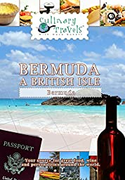 Culinary Travels - Bermuda - A British Isle