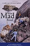 The Wee Mad Road: A Midlife Escape to the Scottish Highlands