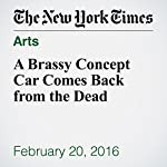 A Brassy Concept Car Comes Back from the Dead | Jim Motavalli