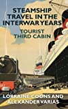 img - for Steamship Travel in the Interwar Years: Tourist Third Cabin by Lorraine Coons (2016-03-15) book / textbook / text book