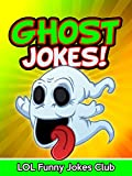 Ghost Jokes for Kids: Funny Ghost Jokes, Comedy, and Halloween Humor (Funny Halloween Jokes for Kids)