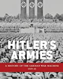 img - for Hitler's Armies: A history of the German War Machine 1939-45 (General Military) book / textbook / text book