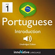 Learn Portuguese - Level 1: Introduction to Portuguese, Volume 1: Lessons 1-25 (       UNABRIDGED) by Innovative Language Learning Narrated by Braden Chase, Thássia Costa