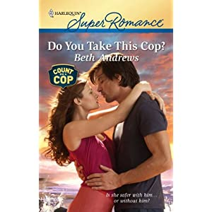 Do You Take This Cop? by Beth Andrews