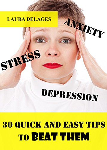 30-quick-and-easy-tips-to-beat-them-stress-anxiety-depression