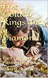 Five Golden Rings and a Diamond -: Part One: Ireland Passion and Pain (First half - Ireland, Passion and Pain, the curse of Cain Book 1)