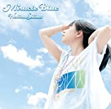 Miracle Blue♪椎名へきる