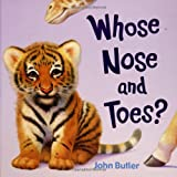 Whose Nose and Toes? ~ John Butler