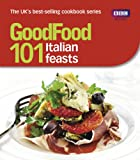Jane Hornby Good Food: 101 Italian Feasts: Triple-tested Recipes