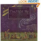 A Child's Introduction to the Night Sky: The Story of the Stars, Planets, and Constellations--and How You Can...