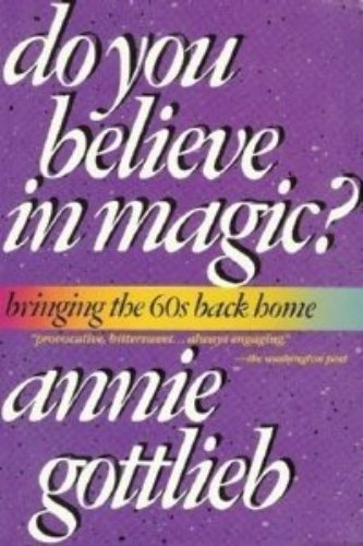 Do You Believe in Magic? Bringing the Sixties Back Home (A Fireside Book)