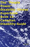 "The ""People Power"" Disability-Illness Superbook Book 16. Canadian Disability Guide"