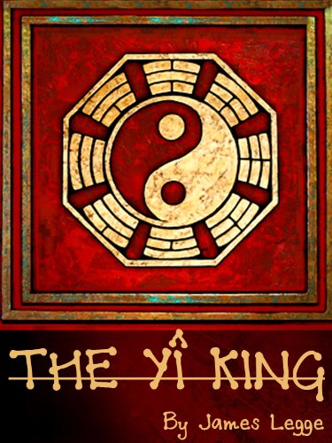 James Legge - The Yî King (English Edition)