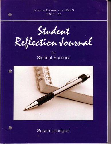 Student Reflection Journal for Student Success (Custom Edition for UMUC EDCP 100)