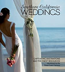 Southern California Weddings: Captivating Destinations and the Finest Resources