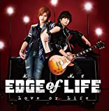 Love or Life♪EDGE of LIFE