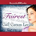 Fairest Audiobook by Gail Carson Levine Narrated by Soneela Nankani