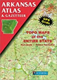 Arkansas Atlas and Gazetteer (Arkansas Atlas & Gazetteer)