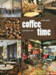 Coffee time : Contempory caf�s