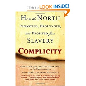 Complicity: How the North Promoted, Prolonged, and Profited from Slavery by