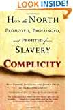 Complicity: How the North Promoted, Prolonged, and Profited from Slavery