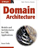 Domain Architectures: Models and Architectures for UML Applications (0470848332) by Duffy, Daniel J.