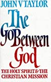 Go-between God: Holy Spirit and the Christian Mission