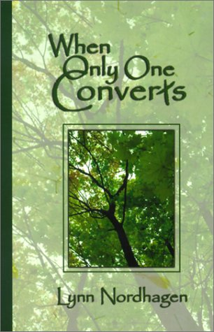 When Only One Converts, Lynn Nordhagen
