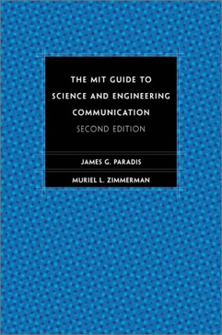 The MIT Guide to Science and Engineering Communication:...