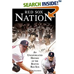 Red Sox Nation: An Unexpurgated History Of The Red Sox
