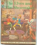 img - for The Elves and the Shoemaker (A Rand McNally Tip-Top Elf Book) book / textbook / text book