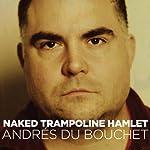 Naked Trampoline Hamlet | Andrés du Bouchet
