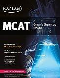 Kaplan MCAT Organic Chemistry Review: Created for MCAT 2015 (Kaplan Test Prep)