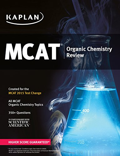 Kaplan MCAT Organic Chemistry Review: Created for MCAT 2015