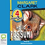 Hello, Possum!: Aussie Angels, Book 4 | Margaret Clark