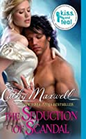 The Seduction of Scandal (Scandals and Seductions)