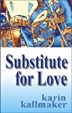 Substitute for Love (1931513627) by Kallmaker, Karin