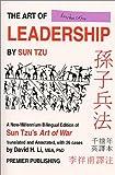 Art of Leadership by Sun Tzu - A New-Millennium Bilingual Edition of Sun Tzu's Art of War (096378529X) by Li, David H.